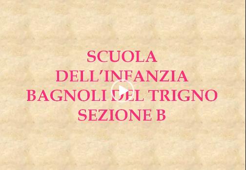 """SCUOLA DELL'INFANZIA DI BAGNOLI DEL TRIGNO (sez. B): """"IMPROVVISAMENTE LONTANI MA SEMPRE INSIEME CON LA DIDATTICA A DISTANZA"""""""