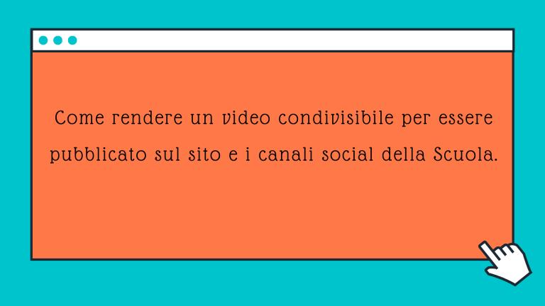 Tutorial: come rendere condivisibile un video