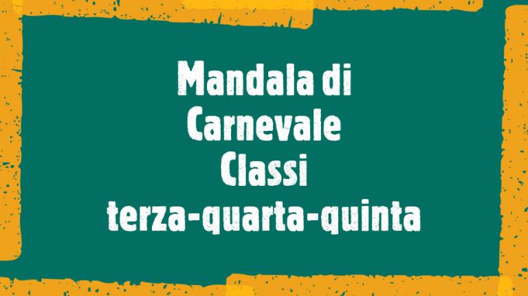 Scuola Prima di Bagnoli del Trigno: Mandala di Carnevale
